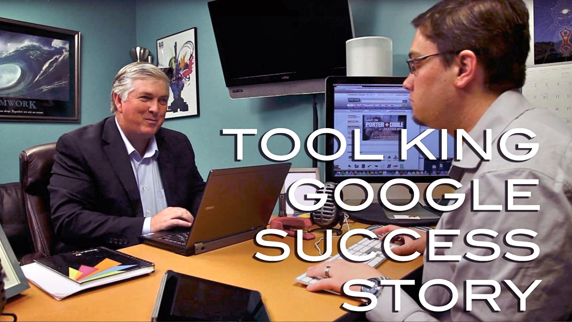 tool-king-google-success-reel